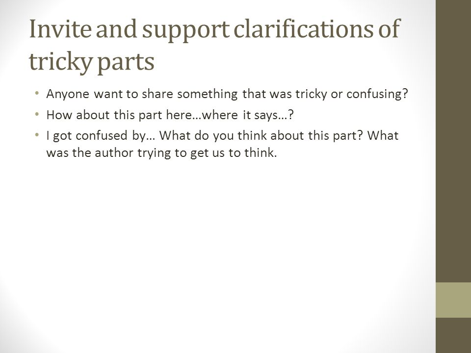 Invite and support clarifications of tricky parts Anyone want to share something that was tricky or confusing.