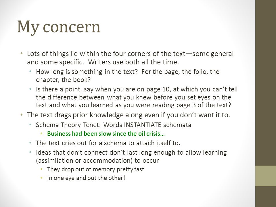 My concern Lots of things lie within the four corners of the text—some general and some specific.
