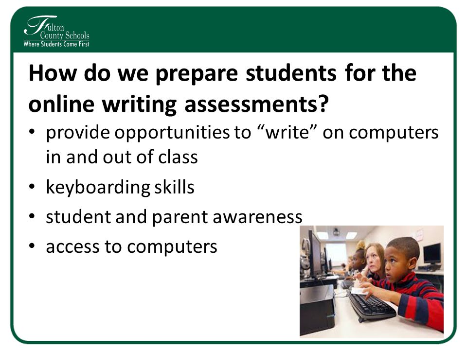 How do we prepare students for the online writing assessments.