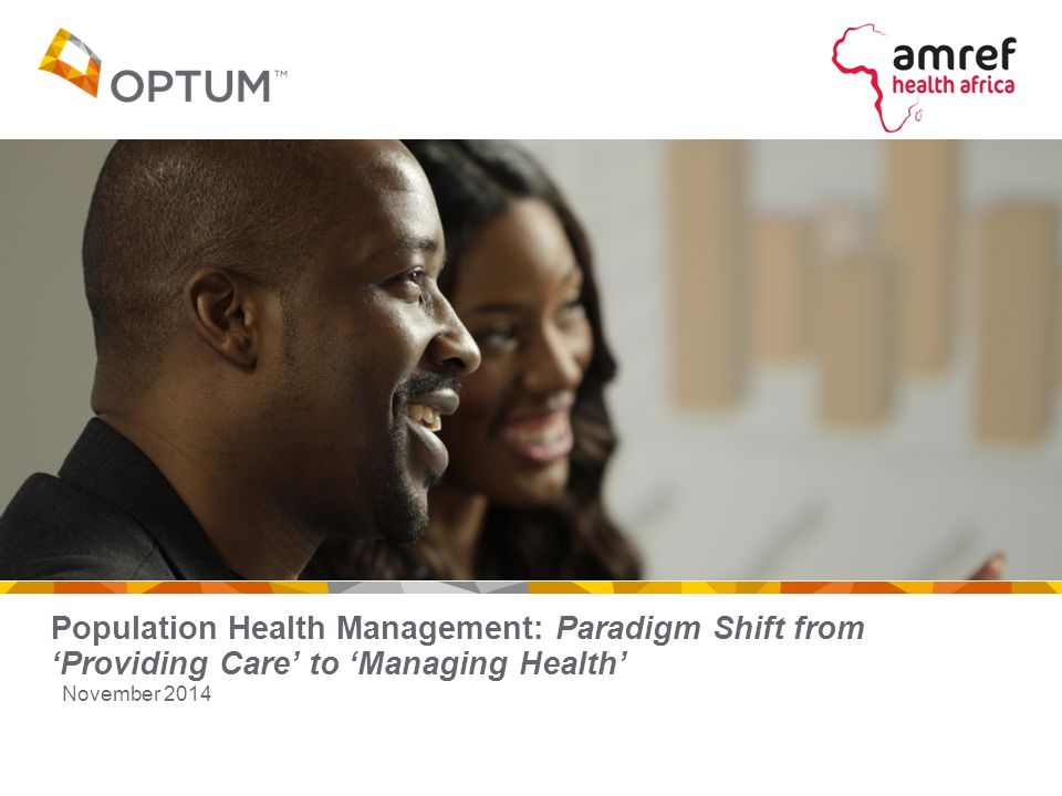 Confidential property of Optum and Amref Health Africa Population Health Management Ecosystem 12 Population PayerProviderEmployers Schools Telecom Players Government Collaboration across the key stakeholders of the PHM Ecosystem will be the key to make health management more impactful and drive better health outcomes Develop Health Initiatives aimed at improving the health of the population and reducing healthcare costs Promote wellness and disease management program for members to reduce medical costs Sponsor employee health and wellness programs Drive better clinical outcomes and improve patient satisfaction Provide downloadable mobile health/ e-health applications for consumers Initiate the culture of wellness by promoting healthy habits and lifestyle among students