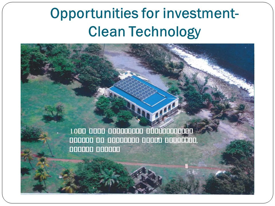 Opportunities for investment- Clean Technology 10 Kw grid connected photovoltaic system at National Trust Building, Pigeon island