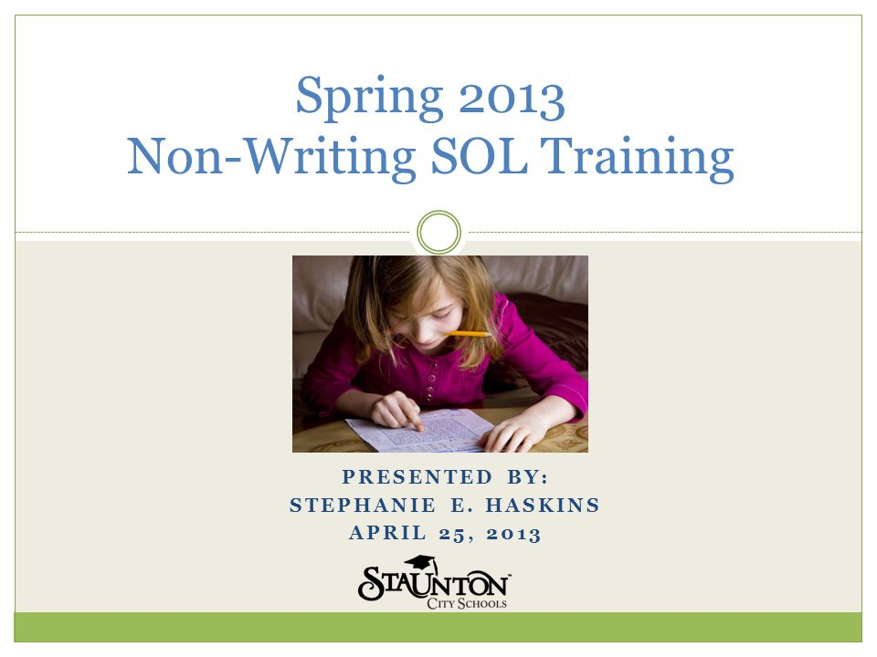 Training Agenda Spring 2013 Non-Writing Timeline Testing and Curriculum Resources Test Security Special Test Accommodations Reminders for Testing Coordinators Questions - 2 -