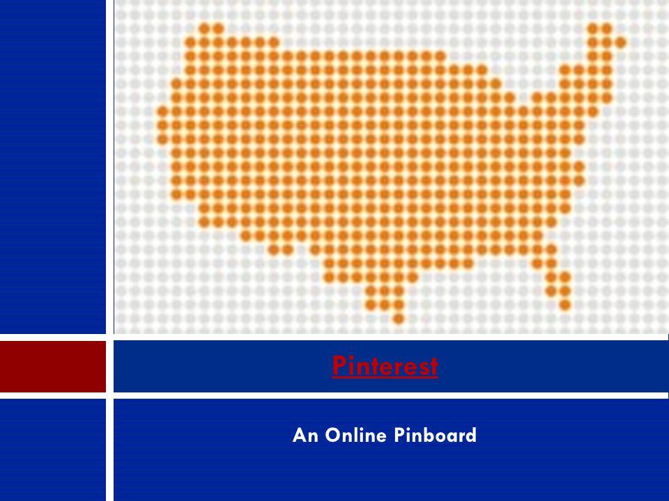 An Online Pinboard Pinterest