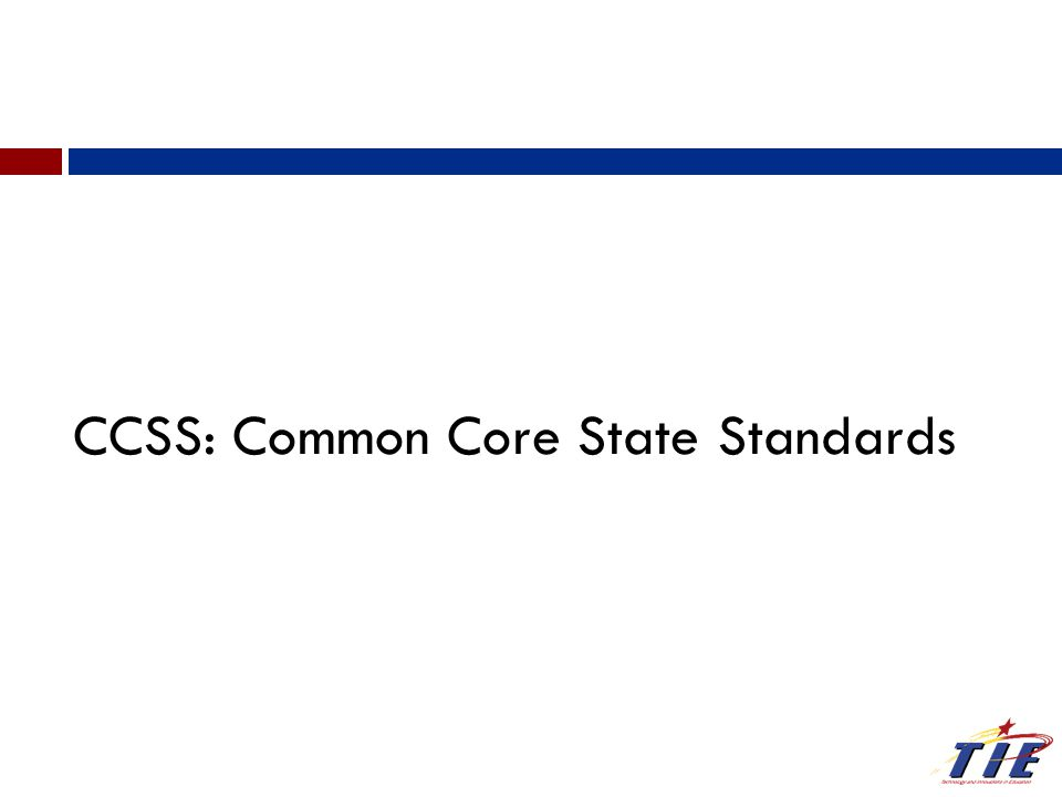CCSS: Common Core State Standards