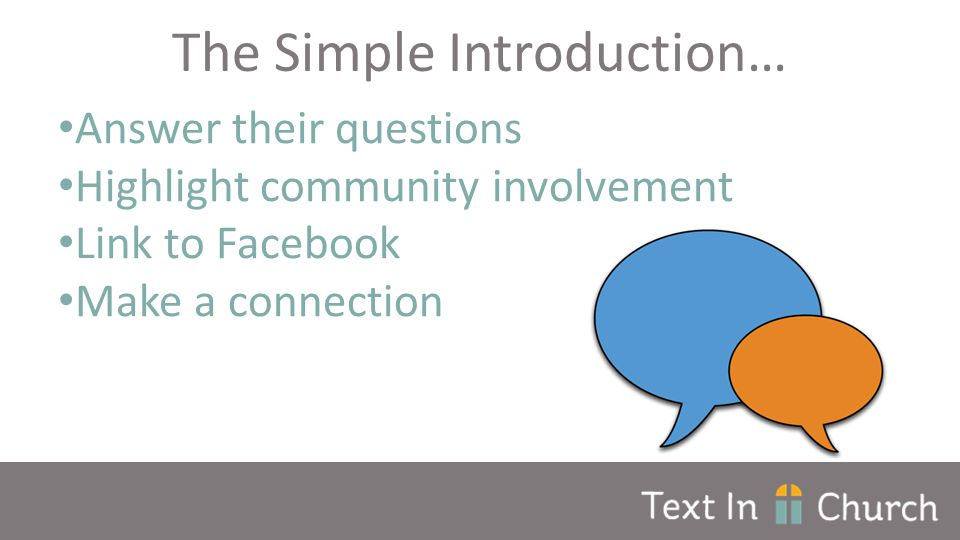 Answer their questions Highlight community involvement Link to Facebook Make a connection The Simple Introduction…