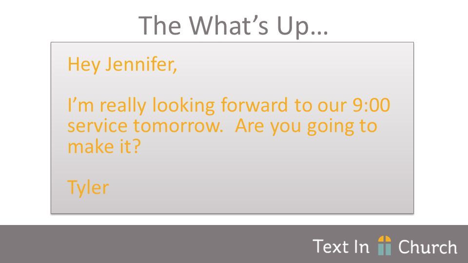 Hey Jennifer, I'm really looking forward to our 9:00 service tomorrow.