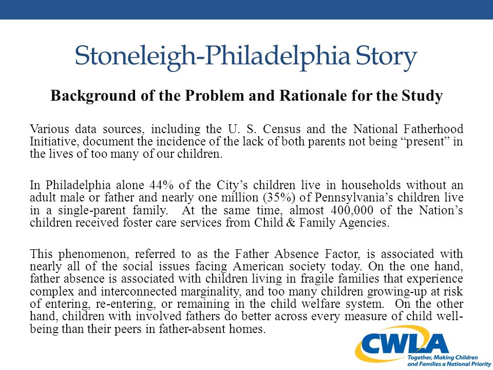 Stoneleigh-Philadelphia Story Background of the Problem and Rationale for the Study Various data sources, including the U.