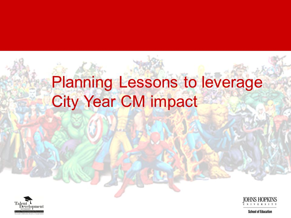 Planning Lessons to leverage City Year CM impact