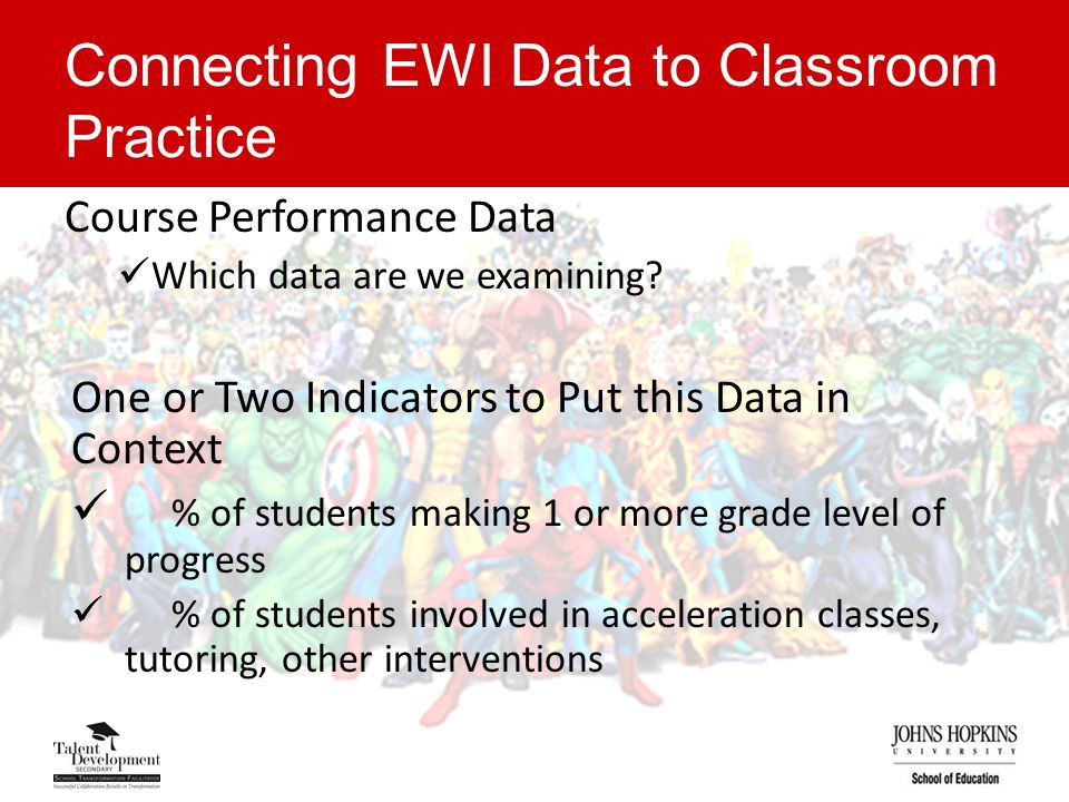 Connecting EWI Data to Classroom Practice Course Performance Data Which data are we examining.