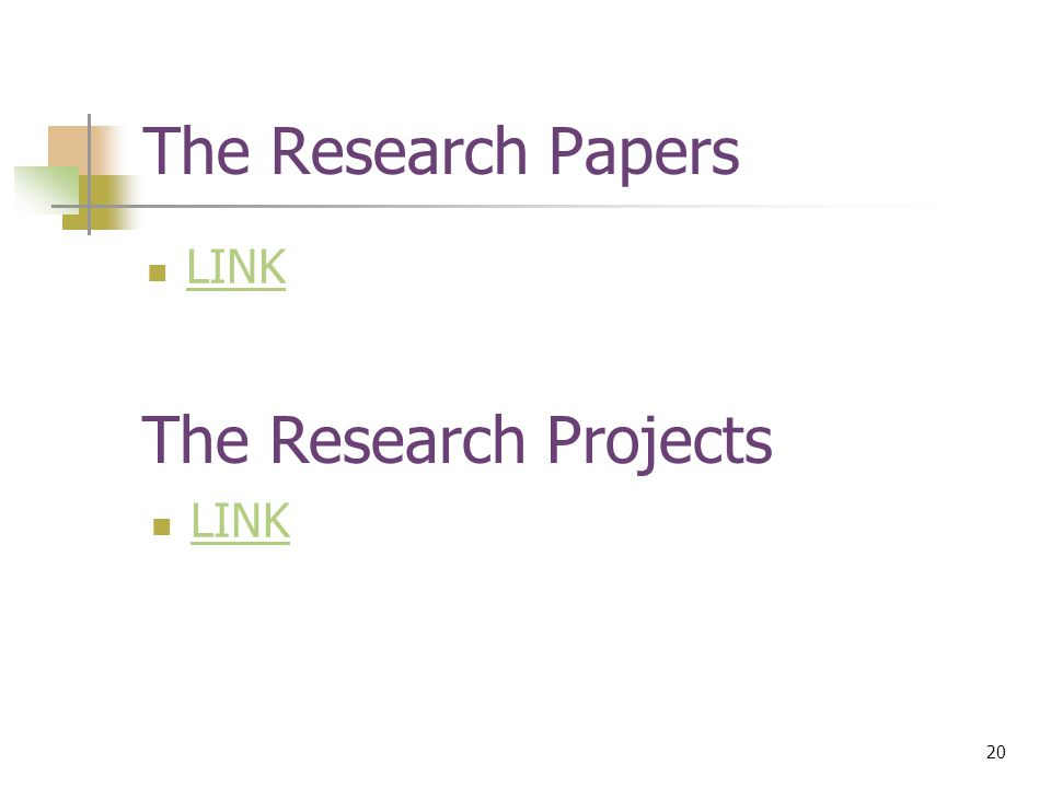 20 © Devon M.Simmonds, 2007 The Research Papers LINK The Research Projects LINK
