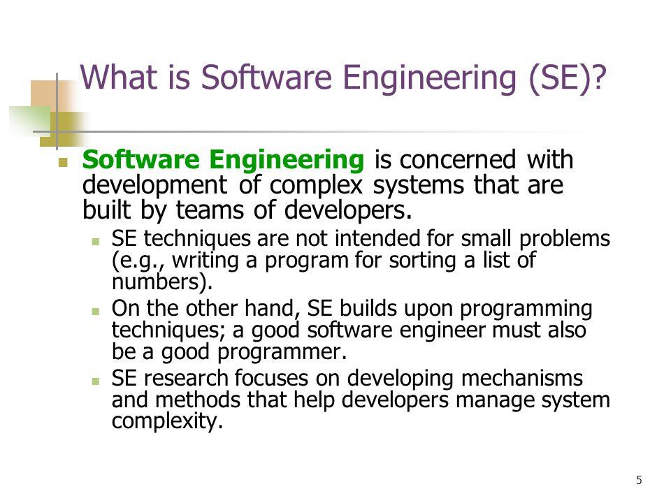 5 © Devon M.Simmonds, 2007 What is Software Engineering (SE).