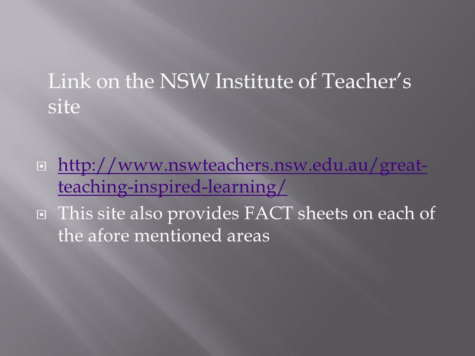  http://www.nswteachers.nsw.edu.au/great- teaching-inspired-learning/ http://www.nswteachers.nsw.edu.au/great- teaching-inspired-learning/  This sit
