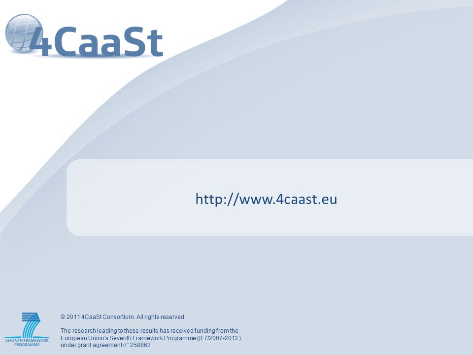 © 2011 4CaaSt Consortium. All rights reserved.