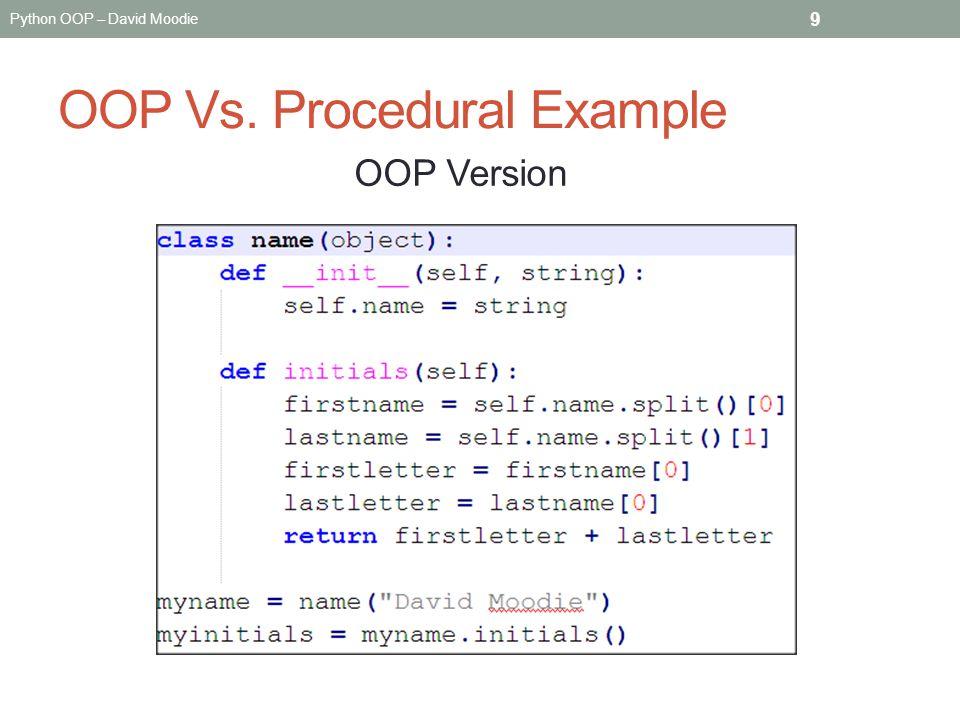 Python OOP – David Moodie OOP Vs. Procedural Example 9 OOP Version