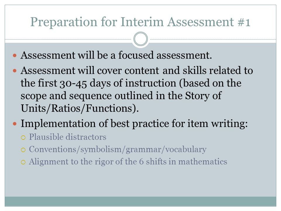 Preparation for Interim Assessment #1 Assessment will be a focused assessment.