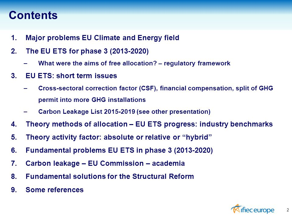 1.Major problems EU Climate and Energy field 2.The EU ETS for phase 3 (2013-2020) –What were the aims of free allocation? – regulatory framework 3.EU
