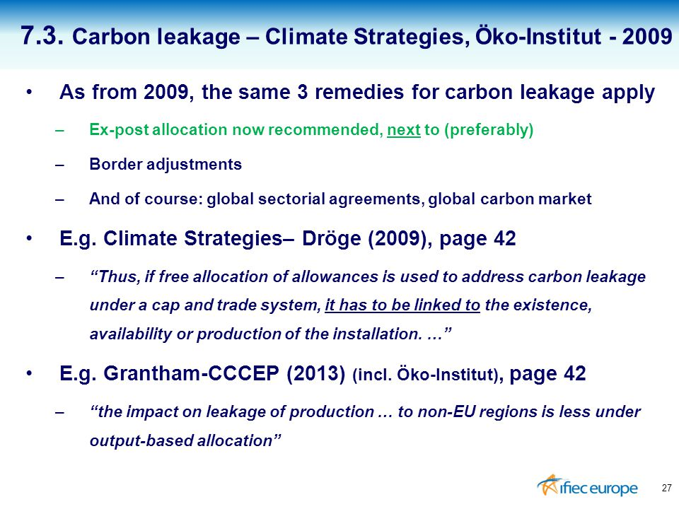 As from 2009, the same 3 remedies for carbon leakage apply –Ex-post allocation now recommended, next to (preferably) –Border adjustments –And of cours