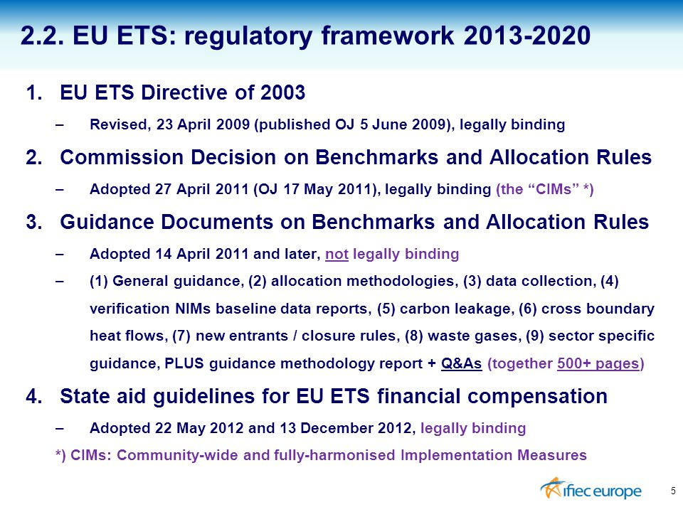 1.EU ETS Directive of 2003 –Revised, 23 April 2009 (published OJ 5 June 2009), legally binding 2.Commission Decision on Benchmarks and Allocation Rule