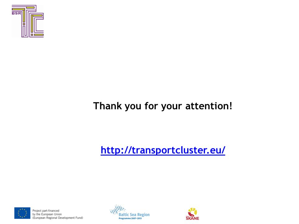 Thank you for your attention! http://transportcluster.eu/