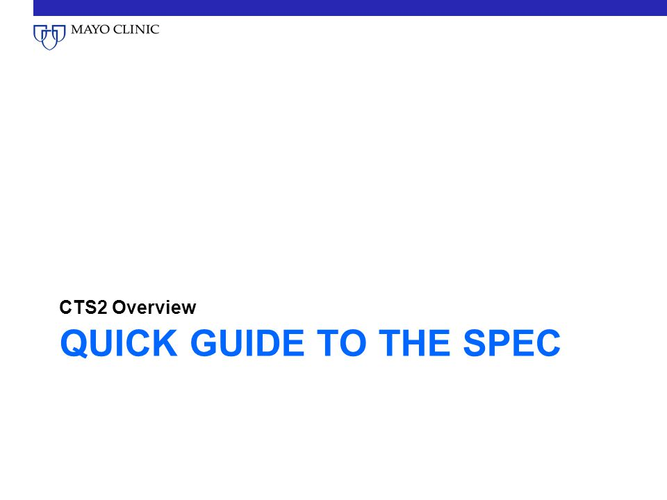 QUICK GUIDE TO THE SPEC CTS2 Overview