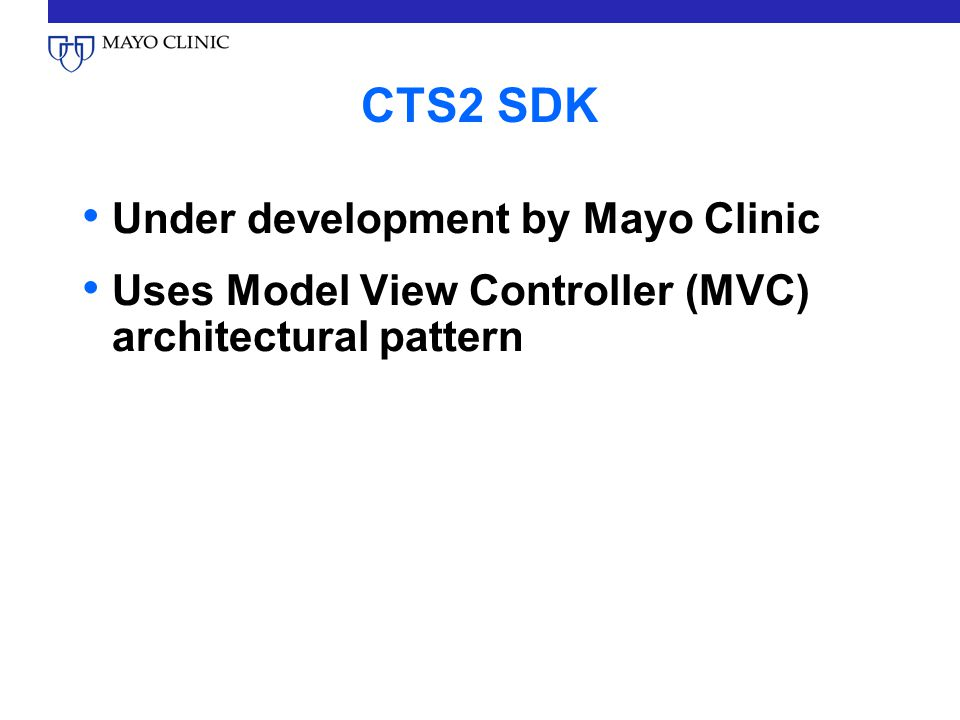 CTS2 SDK Under development by Mayo Clinic Uses Model View Controller (MVC) architectural pattern