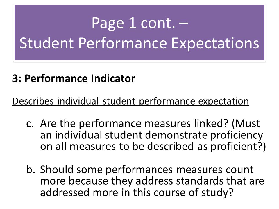 3: Performance Indicator Describes individual student performance expectation c.Are the performance measures linked.