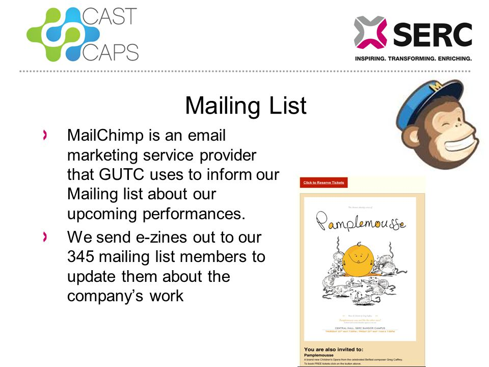 Mailing List MailChimp is an email marketing service provider that GUTC uses to inform our Mailing list about our upcoming performances.