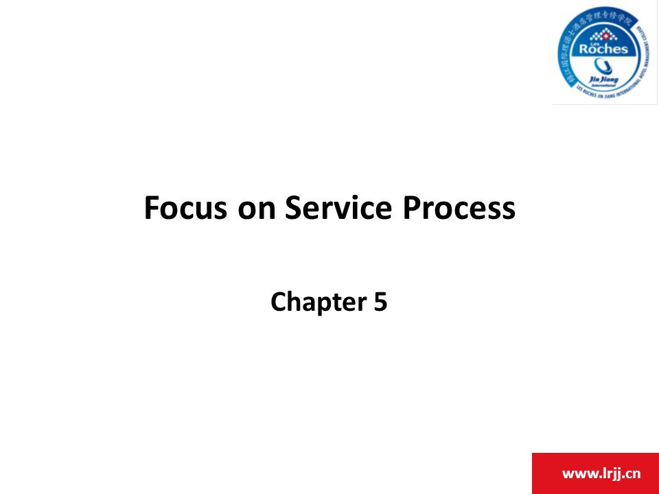 www.lrjj.cn Focus on Service Process Chapter 5