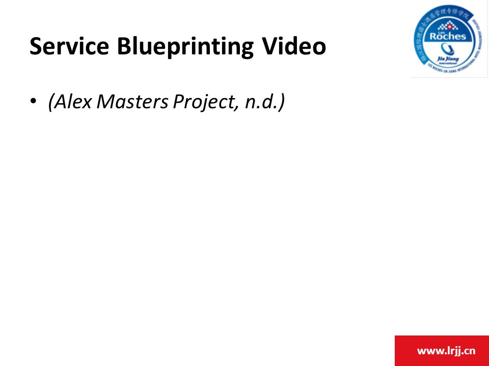 www.lrjj.cn Service Blueprinting Video (Alex Masters Project, n.d.)