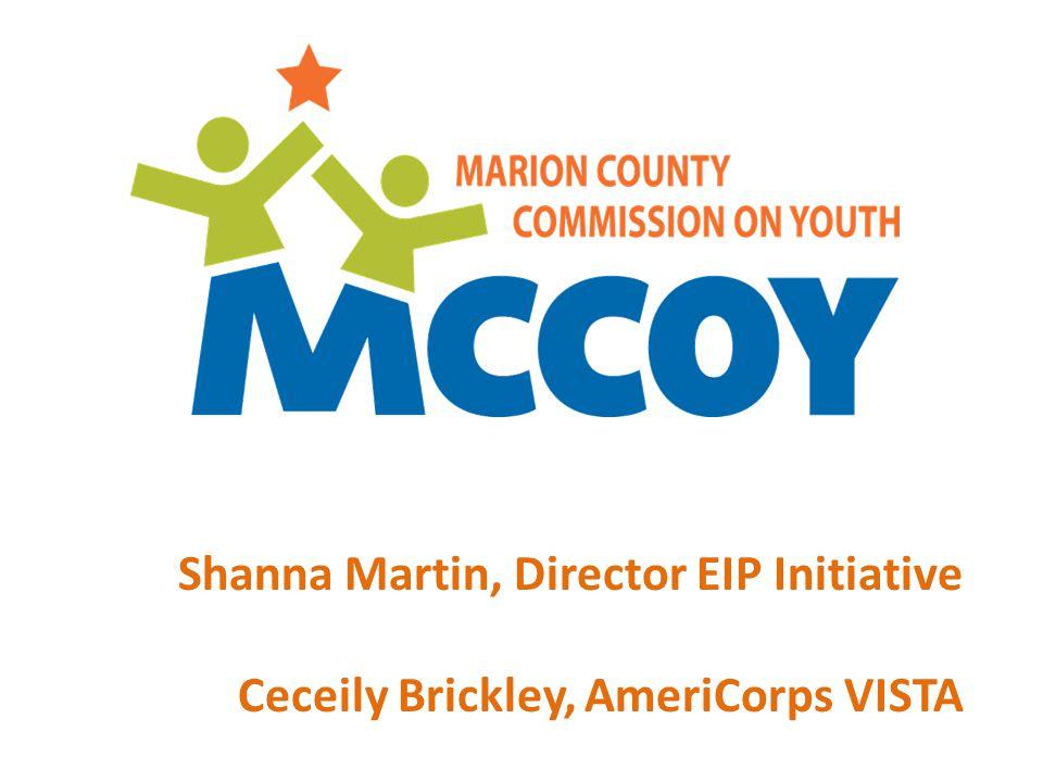 Shanna Martin, Director EIP Initiative Ceceily Brickley, AmeriCorps VISTA