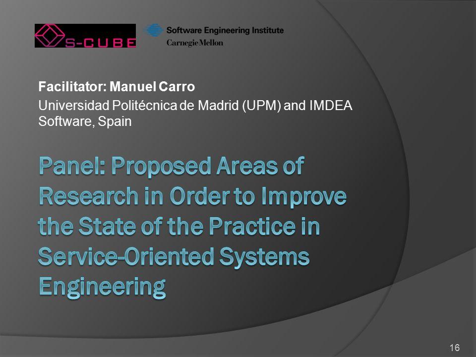 16 Facilitator: Manuel Carro Universidad Politécnica de Madrid (UPM) and IMDEA Software, Spain