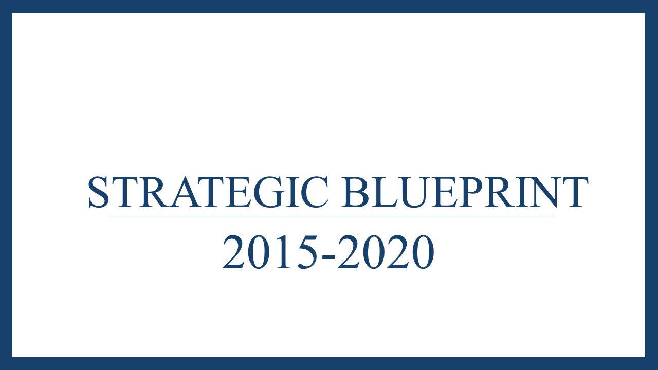 STRATEGIC BLUEPRINT 2015-2020