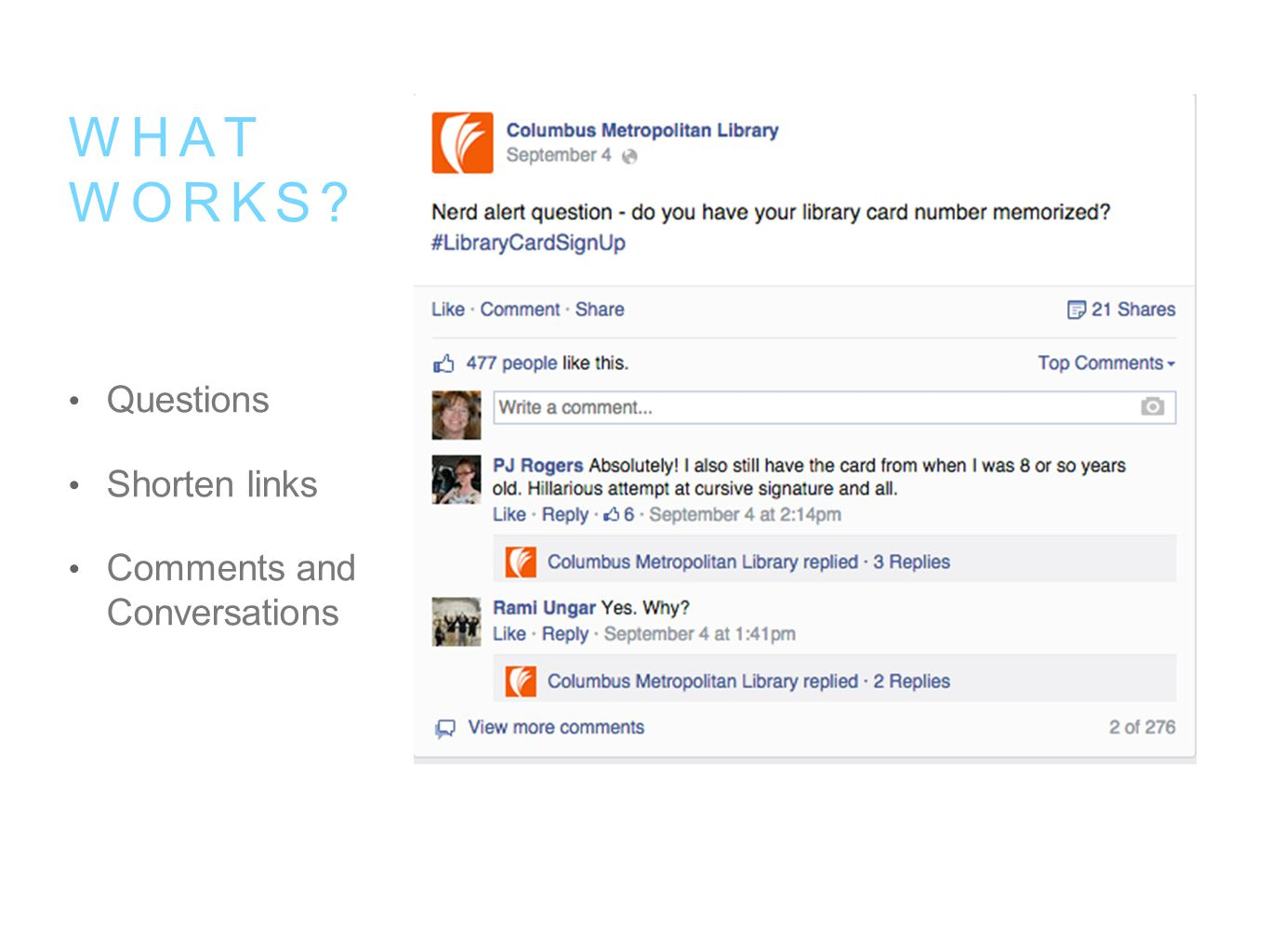 Questions Shorten links Comments and Conversations WHAT WORKS?