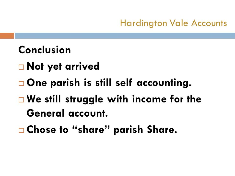 Conclusion  Not yet arrived  One parish is still self accounting.