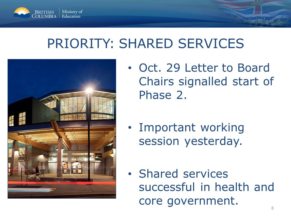 Oct. 29 Letter to Board Chairs signalled start of Phase 2. Important working session yesterday. Shared services successful in health and core governme