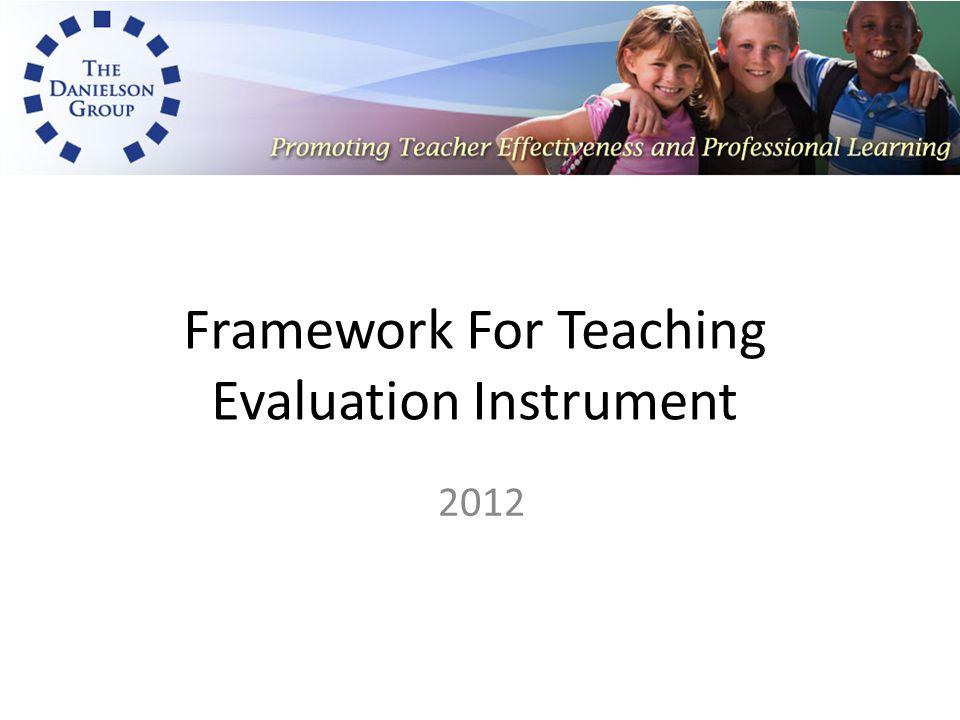 Framework For Teaching Evaluation Instrument 2012