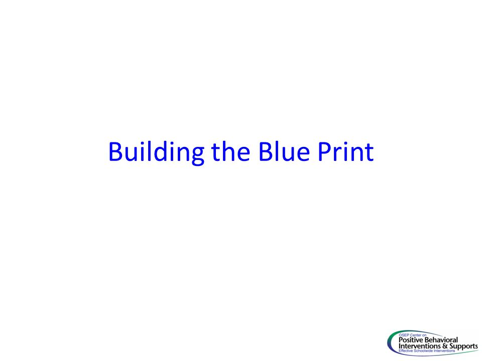Building the Blue Print