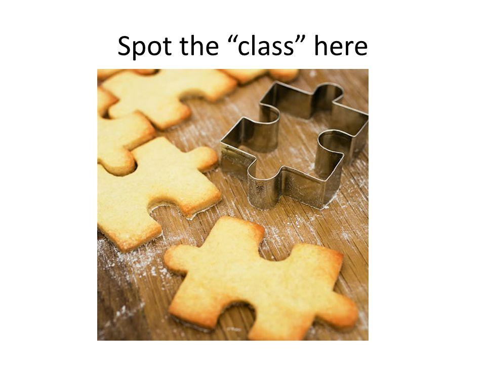 Spot the class here