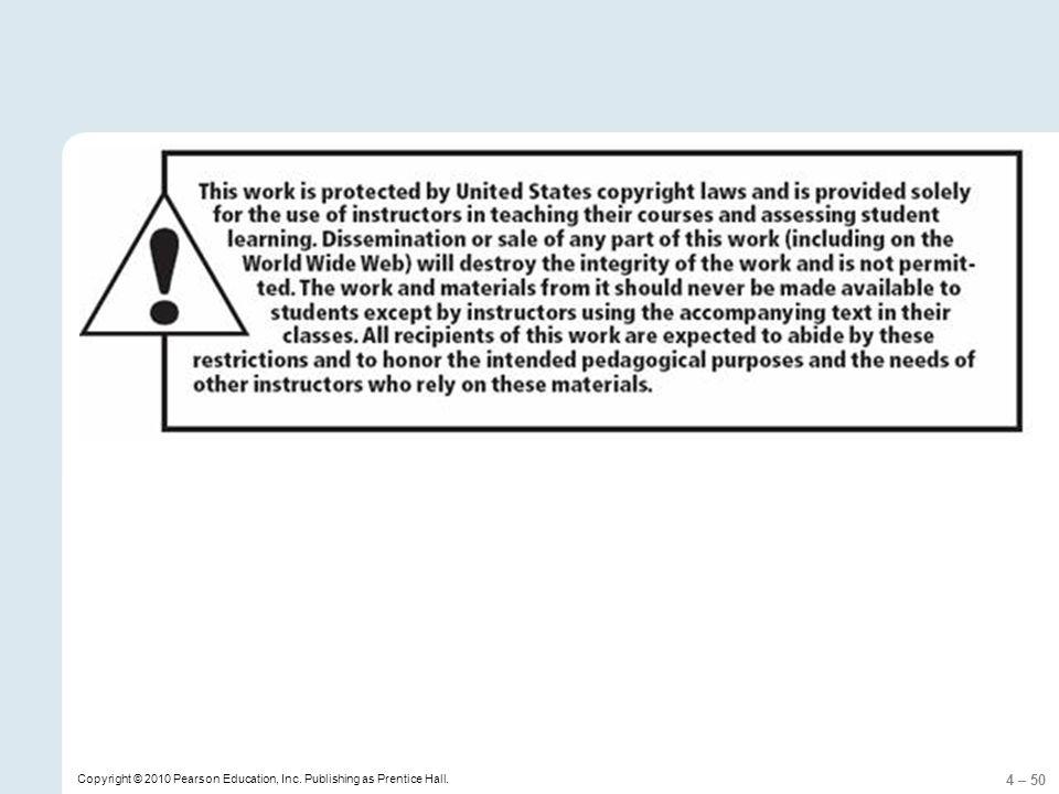 4 – 50 Copyright © 2010 Pearson Education, Inc. Publishing as Prentice Hall.
