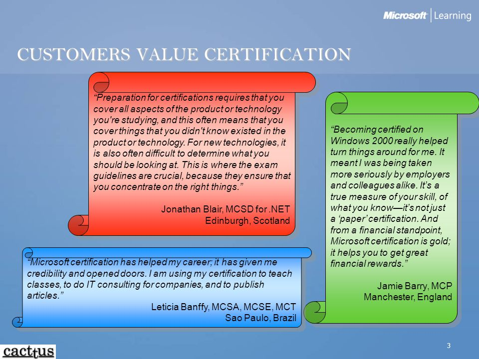 """3 CUSTOMERS VALUE CERTIFICATION """"Preparation for certifications requires that you cover all aspects of the product or technology you're studying, and"""