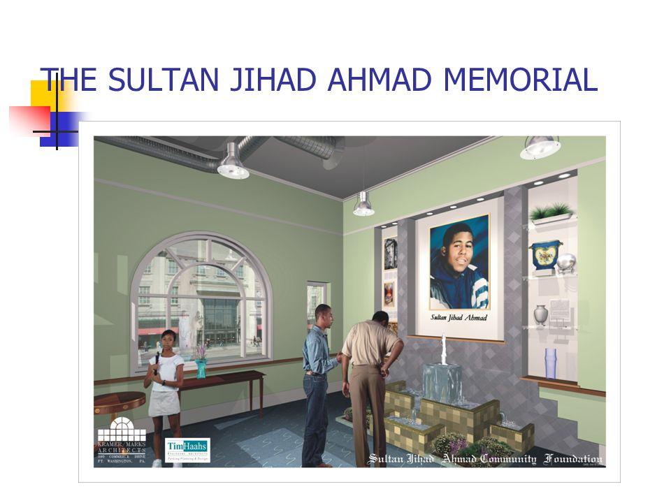 THE SULTAN JIHAD AHMAD MEMORIAL