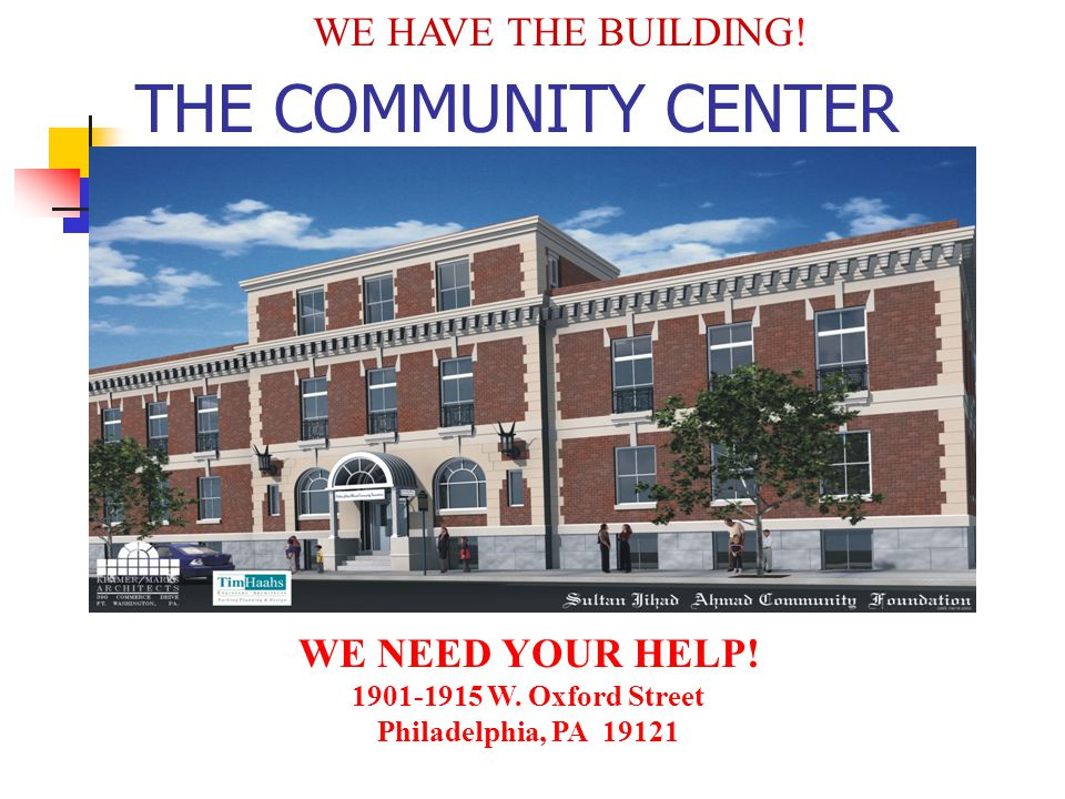 THE COMMUNITY CENTER WE HAVE THE BUILDING.WE NEED YOUR HELP.