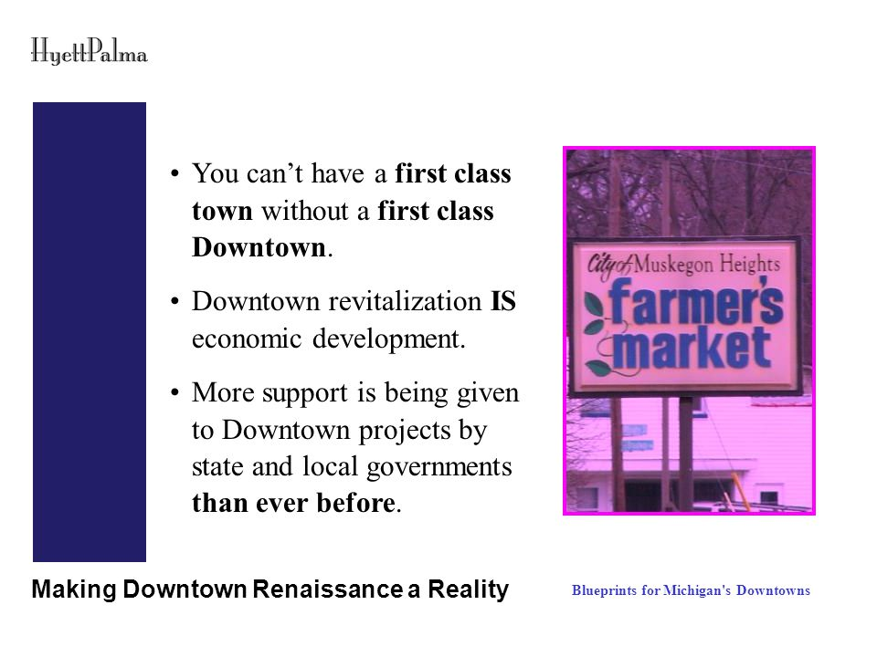 You can't have a first class town without a first class Downtown.