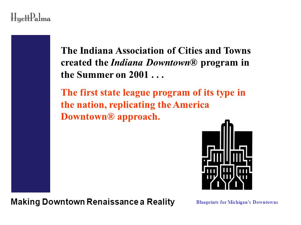 Making Downtown Renaissance a Reality Marketing Blueprints for Michigan s Downtowns Media Relations Signature Event Business Tie-Ins Web Presence Future