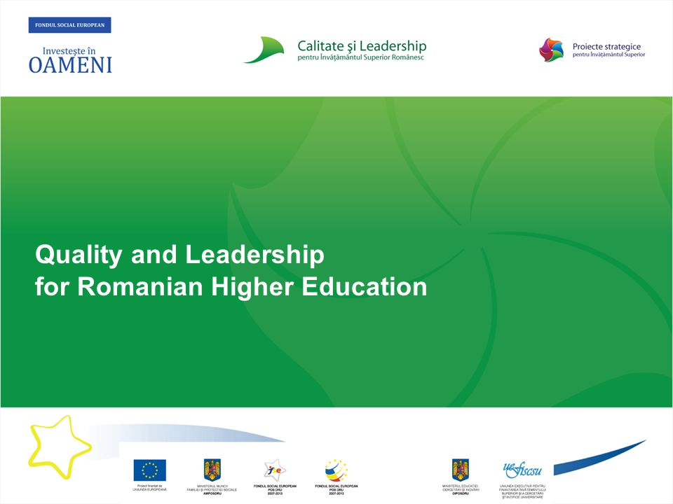 Quality and Leadership for Romanian Higher Education