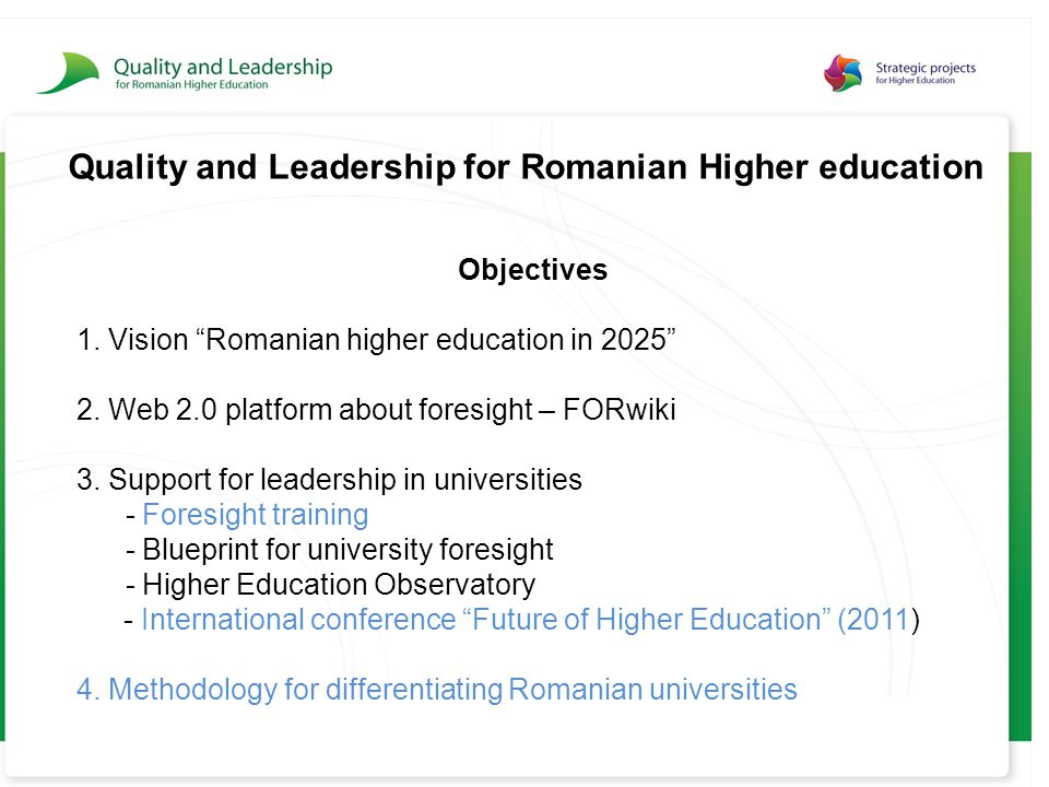 Quality and Leadership for Romanian Higher education Objectives 1.