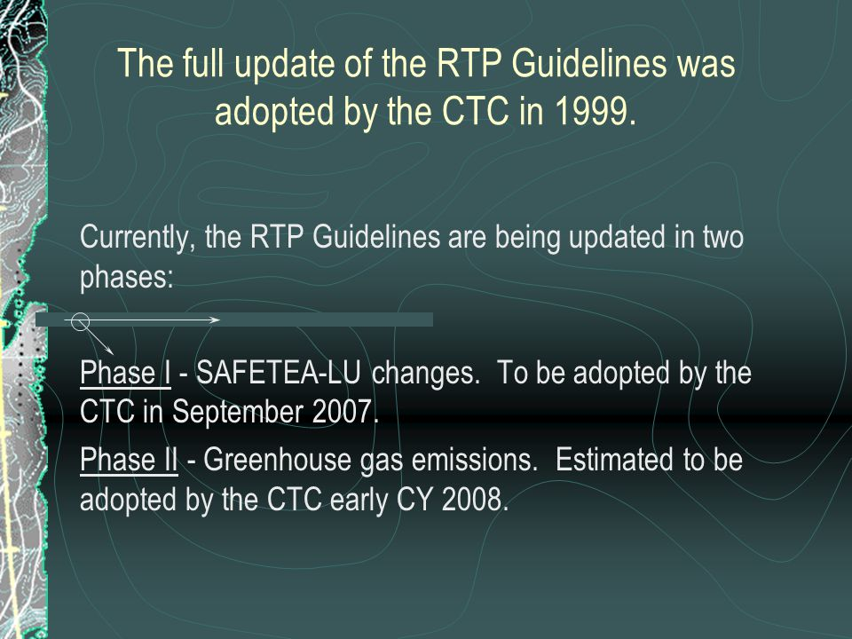 The full update of the RTP Guidelines was adopted by the CTC in 1999.