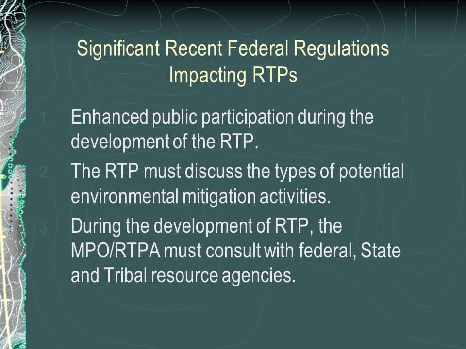 Significant Recent Federal Regulations Impacting RTPs 1.