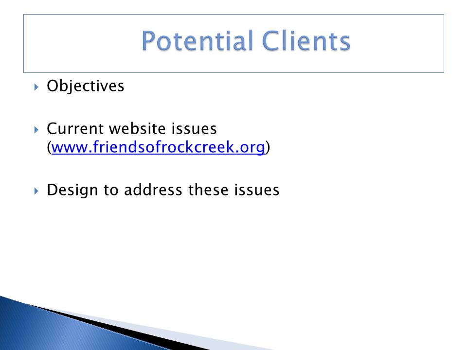  Objectives  Current website issues (www.friendsofrockcreek.org)www.friendsofrockcreek.org  Design to address these issues