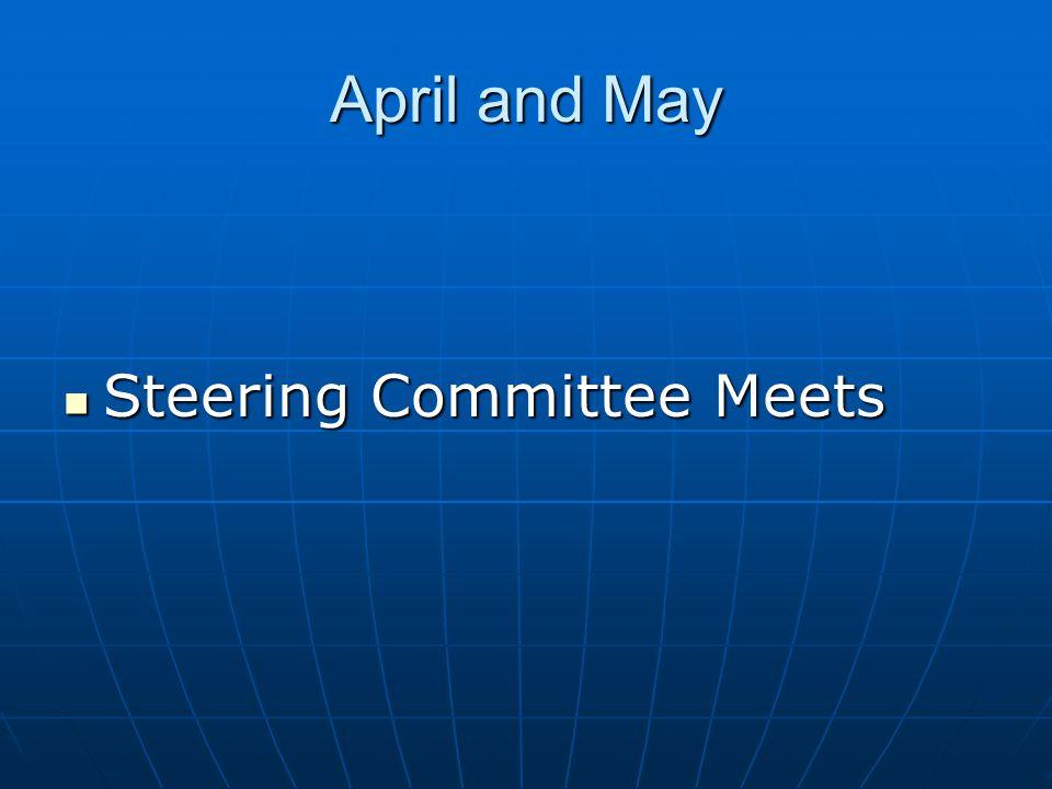 April and May Steering Committee Meets Steering Committee Meets